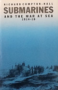 Submarines and the War at Sea 1914-1918
