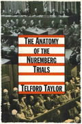 Anatomy of the Nuremberg Trials