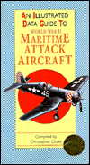 Illustrated Data Guide to Maritime Attack Aircraft of World War II